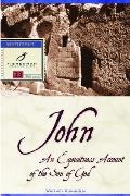 John: An Eyewitness Account of the Son of God