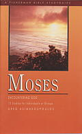 Moses: Encountering God, 12 Studies for Individuals or Groups
