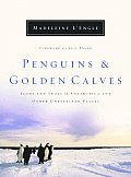 Penguins and Golden Calves: Icons and Idols in Antarctica and Other Unexpected Places
