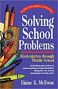 The Parent's Guide to Solving School Problems: Kindergarten Through Middle School