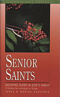 Senior Saints: Growing Older in God's Family-12 Studies (Fisherman Bible Studyguides) Cover