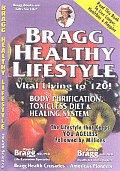 Bragg Healthy Lifestyle Vital Living to 120