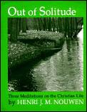 Out of Solitude Three Meditations on the Christian Life Cover