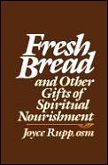 Fresh Bread & Other Gifts Of Spiritual