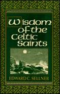 Wisdom of the Celtic Saints