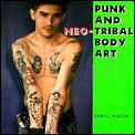 Punk & Neo Tribal Body Art