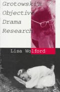 Grotowski's Objective Drama Research (Performance Studies)