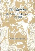No Way Out : Politics of Polish Jewry 1935-1939 (97 Edition)