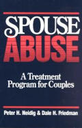Spouse Abuse: A Treatment Program for Couples