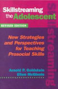 Skillstreaming the Adolescent: New Strategies & Perspectives for Teaching Prosocial Skills