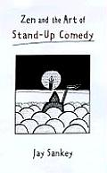 Zen and the Art of Stand-Up Comedy (Theatre Arts)