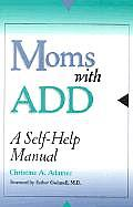 Moms With Add A Self Help Manual