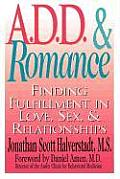 ADD & Romance Finding Fulfillment In Love Sex & Relationships