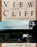 View from the Cliff: A Course in Achieving Daily Focus