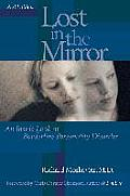 Lost in the Mirror 2nd Edition An Inside Look at Borderline Personality Disorder