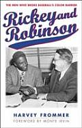 Rickey and Robinson: The Men Who Broke Baseball's Color Barrier Cover