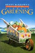 Denny McKeown's Complete Guide to Midwest Gardening