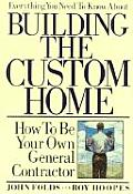 Everything You Need to Know about Building the Custom Home