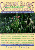 Gardening Success With Difficult Soils