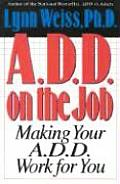 A.D.D. on the Job