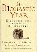 Monastic Year Reflections From A Monaste