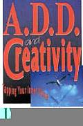 ADD & Creativity Tapping Your Inner Muse