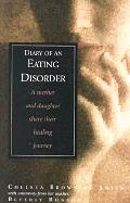 Diary of an Eating Disorder A Mother & Daughter Share Their Healing Journey