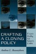 Crafting a Cloning Policy: From Dolly to Stem Cells