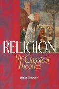 Religion: the Classical Theories Cover