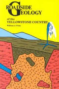 Roadside Geology of the Yellowstone Country (Roadside Geology)
