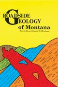 Roadside Geology of Montana (Roadside Geology)