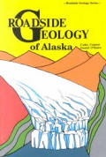 Roadside Geology of Alaska (Roadside Geology)