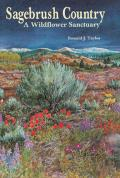 Sagebrush Country : a Wildflower Sanctuary (92 Edition)