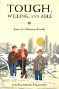 Tough Willing & Able Tales of a Montana Family