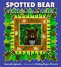 Spotted Bear: A Rocky Mountain Folktale