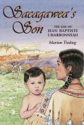 Sacagawea's Son: The Life of Jean Baptiste Charbonneau (Lewis & Clark Expedition) Cover