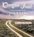 The Oregon Trail: A Photographic Journey
