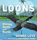 Loons: Diving Birds of the North