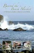 Beyond the Beach Blanket A Field Guide to Southern California Coastal Wildlife