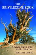 Bristlecone Book A Natural History of the Worlds Oldest Trees