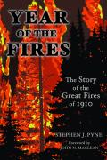 Year of the Fires: The Story of the Great Fires of 1910
