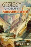 Geology Underfoot in Yellowstone Country (Geology Underfoot)