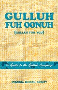 Gulluh Fuh Oonuh Gullah for You a Guide to the Gullah Language