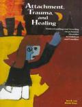 Attachment Trauma & Healing Understanding & Treating Attachment Disorder in Children & Families