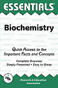 Biochemistry Essentials : Quick Access To the Important Fact and Concepts (Rev 98 Edition)