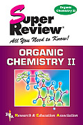 Super Review : All You Need To Know : Organic Chemistry 2 (00 Edition)