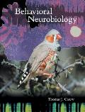 Behavioral Neurobiology : the Cellular Organization of Natural Behavior (00 Edition)