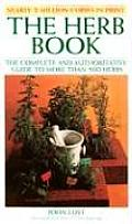 Herb Book The Complete & Authoritative Guide to More Than 500 Herbs