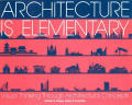 Architecture Is Elementary Visual Thinking Through Architectural Concepts