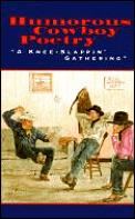 Humorous Cowboy Poetry A Knee Slappin